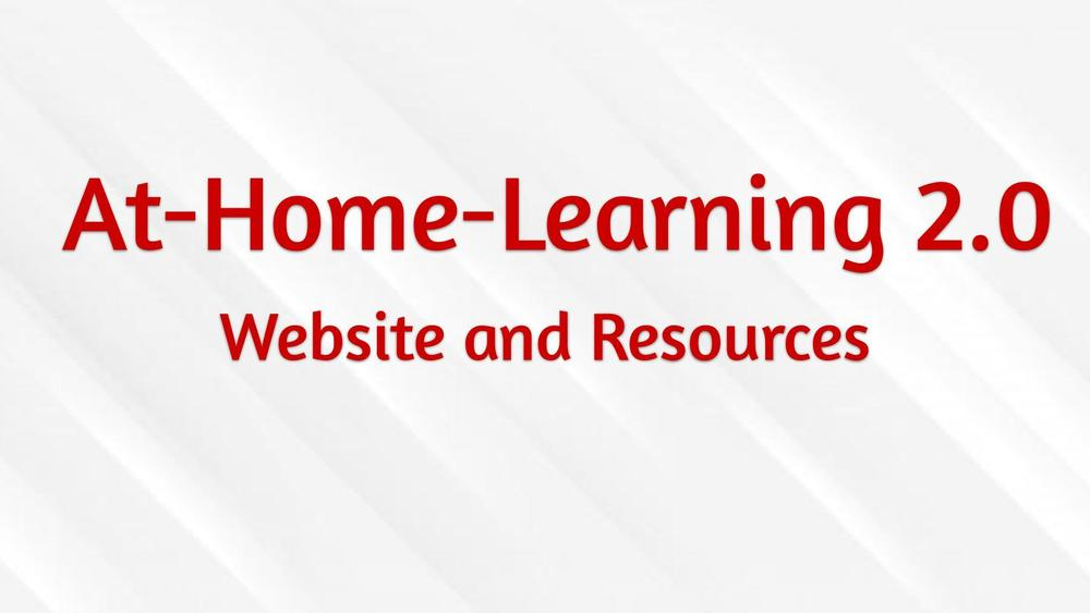At-Home-Learning 2.0 Website and Resources